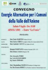 """Convegno """"Energie Alternative Per I Comuni Della Valle Dell'Aniene"""" ARSOLI (RM) Sabato 9 Luglio 2011 Teatro """"La Fenice"""""""